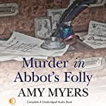 Murder in Abbot's Folly (       UNABRIDGED) by Amy Myers Narrated by Julia Franklin