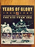 Years of Glory 1942-1967: the National Hockey League's official book of the six-team era (0771028172) by Diamond, Dan