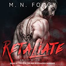 Retaliate: Sin City Outlaws, Book 3 Audiobook by M. N. Forgy Narrated by Philip Alces, Alexandra Shawnee