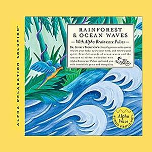 Meditative Ocean & Rainforest   [Jeffrey Thompson]