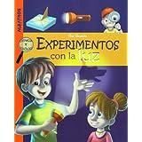 Experimentos con la luz (Ciencia Y Tecnologia)