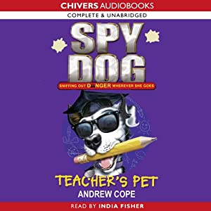 Spy Dog: Teacher's Pet | [Andrew Cope]