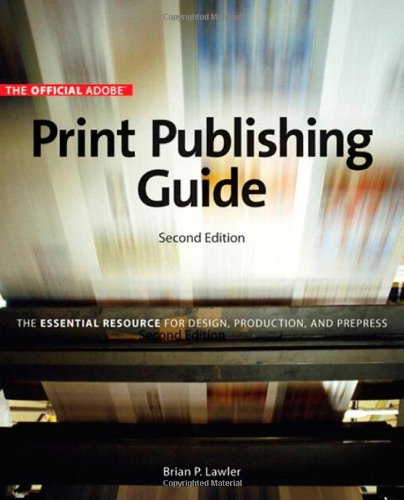 Official Adobe Print Publishing Guide, Second Edition:...