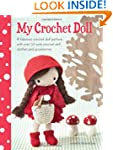 My Crochet Doll: A Fabulous Crochet D...