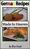 img - for German Recipes Made In Heaven book / textbook / text book