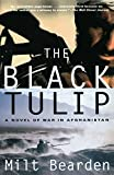 img - for The Black Tulip: A Novel of War in Afghanistan book / textbook / text book