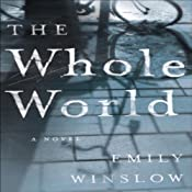 The Whole World: A Novel | [Emily Winslow]