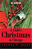 A Childs Christmas in Chicago: A novel