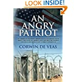 An Angry Patriot: An American soldier's observations and reflections about the state of America and the military...