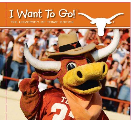 I Want to Go!: University of Texas
