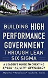 img - for Building High Performance Government Through Lean Six Sigma: A Leader's Guide to Creating Speed, Agility, and Efficiency by Mark Price (2011-05-13) book / textbook / text book