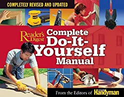 Complete Do-It-Yourself Manual : Completely Revised and Updated