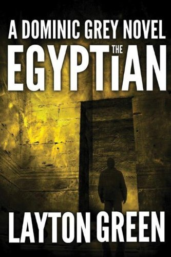 <strong>Kindle Nation Daily eBook of The Day: You're in For a Wild Ride in Layton Green's Thriller <em>The Egyptian (The Dominic Grey Series)</em> - 4.4 Stars on 100+ Rave Reviews!</strong>