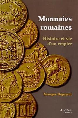Monnaies romaines : histoire et vie d'un empire de Georges Depeyrot