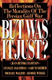 But Was It Just?: Reflections on the Morality of the Persian Gulf War (0385422814) by Jean Bethke