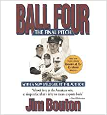 BALL FOUR: THE FINAL PITCH - GREENLIGHT ] } Bouton, Jim ( AUTHOR ) Jan