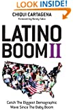 Latino Boom II: Catch the Biggest Demographic Wave Since the Baby Boom