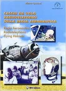 Regia Aeronautica Radiotelephonic Flight Helmets (Aviolibri Series