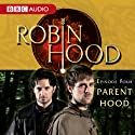 Robin Hood: Parent Hood (Episode 4) Radio/TV von BBC Audiobooks Gesprochen von: Richard Armitage
