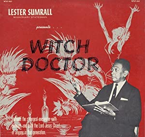 Lester Sumrall Witch Doctor