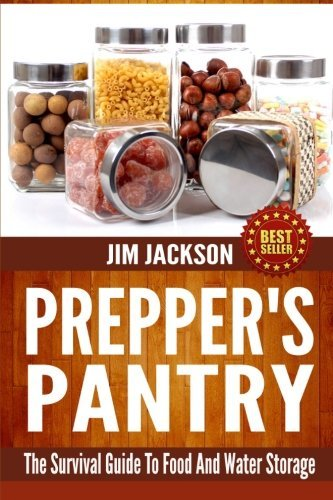 By Jim Jackson Prepper's Pantry: The Survival Guide To Food And Water Storage (Lrg) [Paperback]