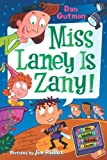 My Weird School Daze #8: Miss Laney Is Zany! (0061554154) by Gutman, Dan