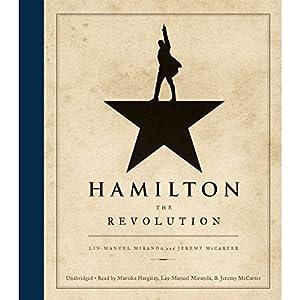 Hamilton: The Revolution Hörbuch von Lin-Manuel Miranda, Jeremy McCarter Gesprochen von: Lin-Manuel Miranda, Jeremy McCarter, Mariska Hargitay