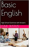 Basic English: High School Grammar with Answers (English Edition)