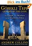 Gobekli Tepe: Genesis of the Gods: Th...