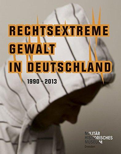 rechtsextreme-gewalt-in-deutschland-1990-2013-forum-mhm-schriftenreihe-des-militarhistorischen-museu