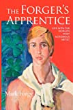 The Forger's Apprentice: Life with the World's Most Notorious Artist