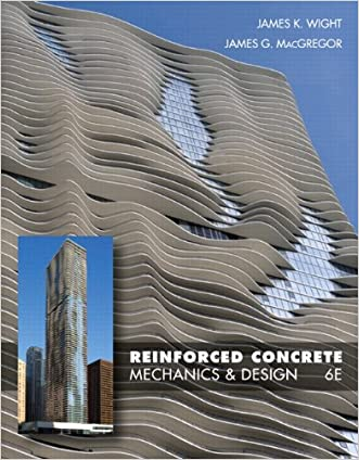 Reinforced Concrete: Mechanics and Design (6th Edition) written by James K. Wight