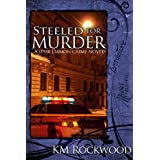Steeled for Murder (A Jesse Damon Crime Novel Book 1) ~ KM  Rockwood