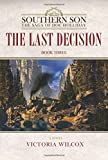 The Last Decision (Southern Son: The Saga of Doc Holliday)