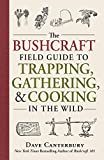 img - for The Bushcraft Field Guide to Trapping, Gathering, and Cooking in the Wild book / textbook / text book