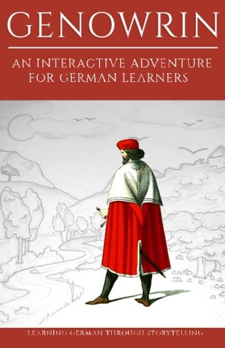 Learning German Through Storytelling: Genowrin - an interactive adventure for German learners: Volume 1 (Aschkalon)