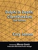 Delphi in Depth: ClientDataSets 2nd Edition