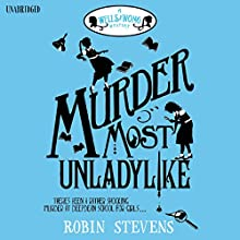 Murder Most Unladylike (       UNABRIDGED) by Robin Stevens Narrated by Gemma Chan