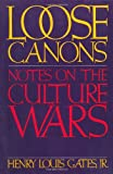 Loose Canons: Notes on the Culture Wars (0195083504) by Henry Louis Gates