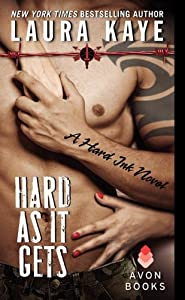 Hard As It Gets: A Hard Ink Novel: Laura Kaye: 9780062267887: Amazon.com: Books