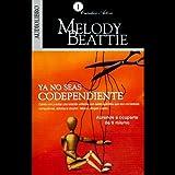 img - for Ya No Seas Codependiente [Codependent No More]: Aprende a Ocuparte de Ti Mismo book / textbook / text book