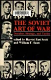 The Soviet Art of War: Doctrine, Strategy, and Tactics (0865313342) by Harriet T. Scott