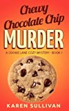 img - for Chewy Chocolate Chip Murder: A Cookie Lane Cozy Mystery-Book 1 book / textbook / text book