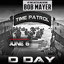 D-Day (Time Patrol) Audiobook by Bob Mayer Narrated by Eric G. Dove