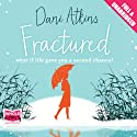 Fractured Audiobook by Dani Atkins Narrated by Suan Duerden
