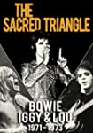 The Sacred Triangle - Bowie Iggy & Lo...