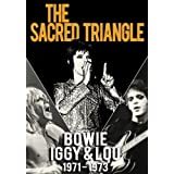 David Bowie, Iggy Pop & Lou Reed -The Sacred Triangle - Bowie, Iggy & Lou 1971 - 1973  [DVD] [2010] [NTSC]by David Bowie