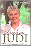 Darling Judi: A Celebration of Judi Dench (0297847910) by Miller, John