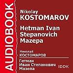 Hetman Ivan Stepanovich Mazepa [Russian Edition] | Nikolay Kostomarov