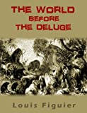 img - for The World Before the Deluge With 235 Illustrations book / textbook / text book